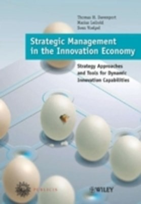 Strategic Management in the Innovation Economy: Strategic Approaches and To Sven C. Voelpel, Marius Leibold, Thomas H.Davenport 9783895782633