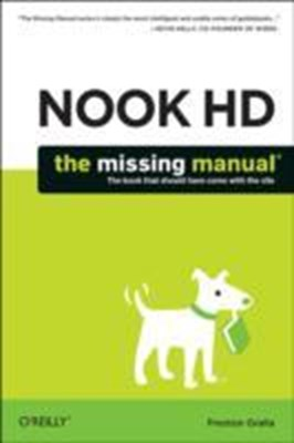 NOOK HD: The Missing Manual Preston Gralla 9781449359539