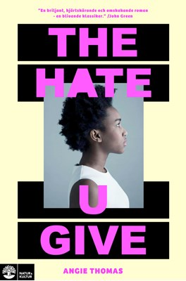 The Hate U Give Angie Thomas 9789127154544