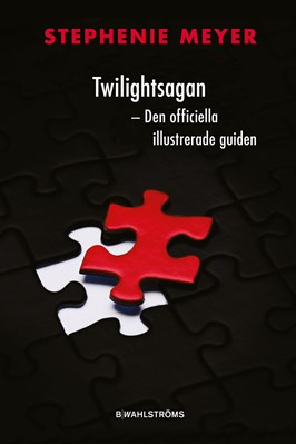 Twilightsagan : den officiella illustrerade guiden Stephenie Meyer 9789132158452