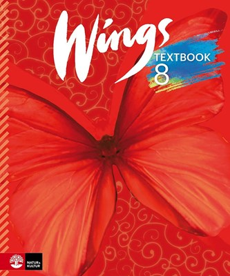 Wings 8 Textbook Per Malmberg, Mary Glover, Kevin Frato, Anna Cederwall, Bo Hedberg, Richard Glover, Susanna Rinnesjö 9789127443358