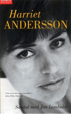 Harriet Andersson : Samtal med Jan Lumholdt Harriet Andersson, Jan Lumholdt 9789150107302