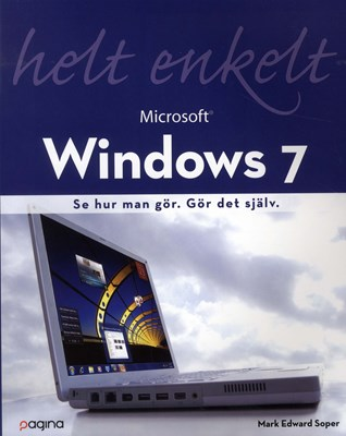 Windows 7 helt enkelt Mark Edward Soper 9789163609572