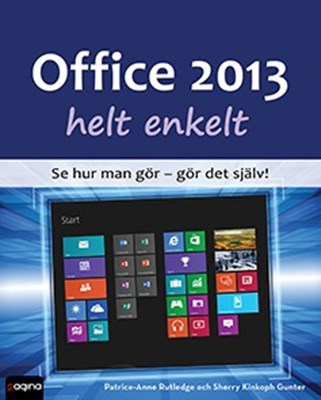 Office 2013 helt enkelt PATRICE-ANNE RUTLEDGE, SHERRY GUNTER 9789163610172