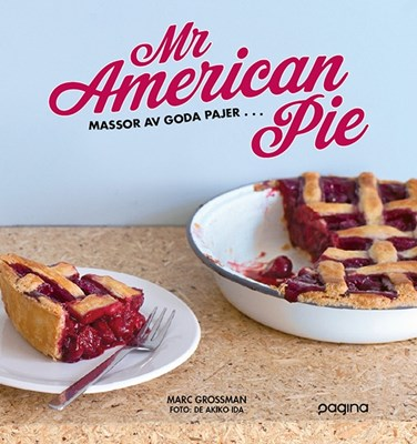 Mr American Pie : massor av goda pajer ... Marc Grossman 9789163610936