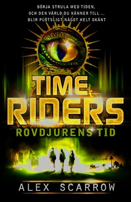Time Riders. Rovdjurens tid Alex Scarrow 9789186911195