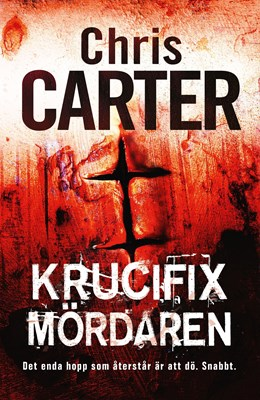 Krucifixmördaren Chris Carter 9789185247219
