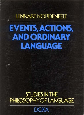 Events, actions and ordinary language Lennart Nordenfelt 9789185318490