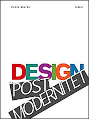 Design och postmodernitet : en introduktion Penny Sparke 9789187215810
