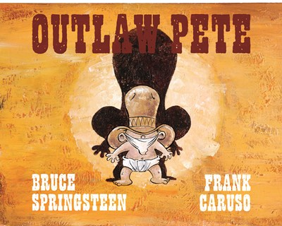 Outlaw Pete Bruce Springsteen 9789187441127
