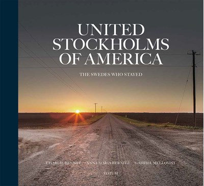 United Stockholms of America : The Swedes who stayed Gabriel Mellqvist, Anna Maria Bernitz, Charlie Bennet 9789187283482