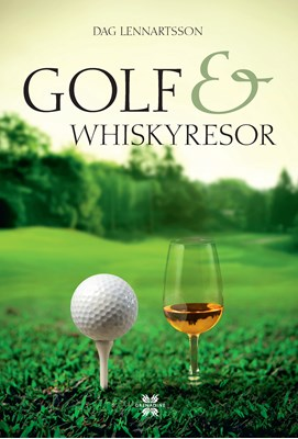 Golf- och whiskyresor Dag Lennartsson 9789186287108