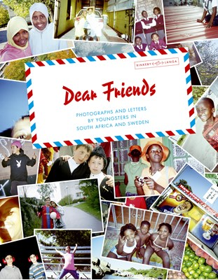Dear friends : photographs and letters by youngsters in South Africa and Sweden  9789186307110