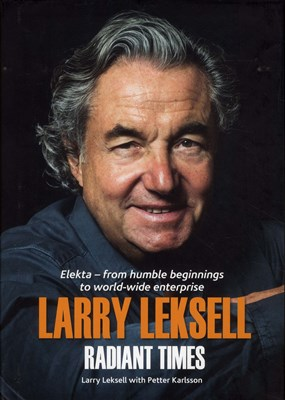Radiant times : Elekta - from humble beginnings to world-wide enterprise Larry Leksell, Petter Karlsson 9789188849250