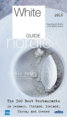 White Guide Nordic 2016 : the 300 best restaurants in the nordics  9789198246124