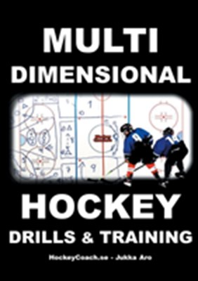 Multidimensional hockey drills and training Jukka Aro 9789177853336