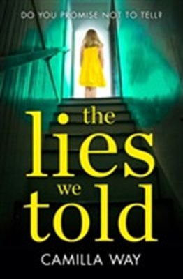 The Lies We Told Camilla Way 9780008159092