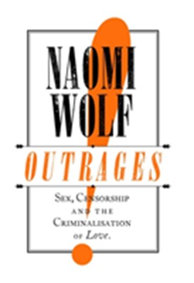Outrages Naomi Wolf 9780349004099
