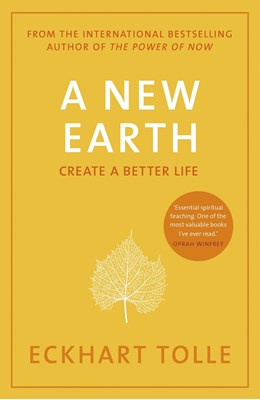 A New Earth: create a better life Tolle Eckhart, Eckhart Tolle 9780141039411