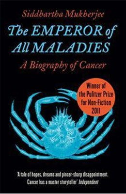 The Emperor of All Maladies Siddhartha Mukherjee 9780007250929