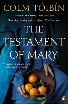 The Testament of Mary Colm Toibin, Colm Tóibín 9780241962978