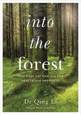 Into the Forest Dr Qing Li 9780241377598