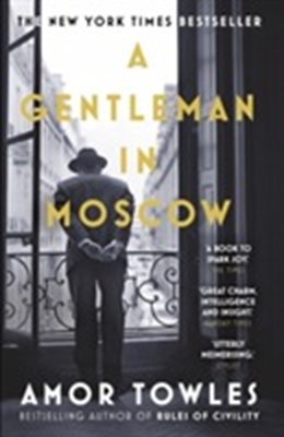A Gentleman in Moscow Amor Towles 9780099558781