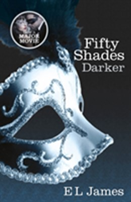 Fifty Shades Darker E L James, E. L. James 9780099579922