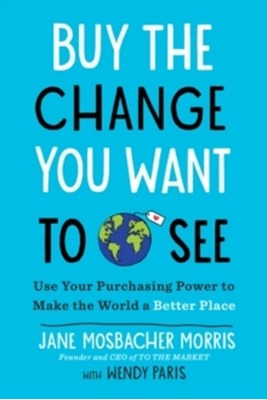 Buy the Change You Want to See Jane Mosbacher Morris 9780143133216