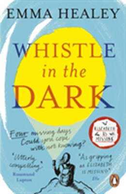 Whistle in the Dark Emma Healey 9780241327654