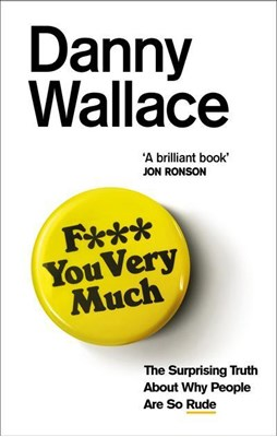 F*** You Very Much Danny Wallace 9780091919092