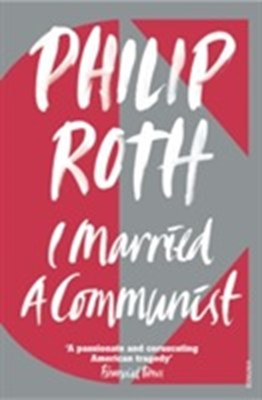 I Married a Communist Philip Roth 9780099287834