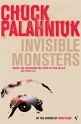 Invisible monsters Chuck Palahniuk 9780099285441