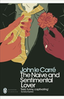 The Naive and Sentimental Lover John le Carré 9780241322444
