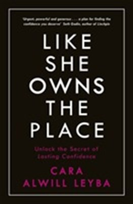 Like She Owns the Place Cara Alwill Leyba 9780241318096