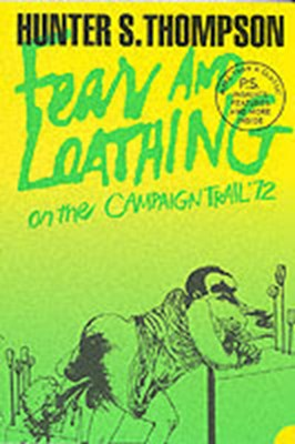 Fear and loathing on the campaign trail '72 Hunter S. Thompson 9780007204489