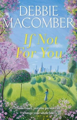If Not for You Debbie Macomber 9780099595045