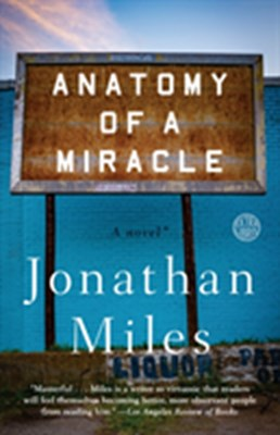 Anatomy of a Miracle Jonathan Miles 9780553447606