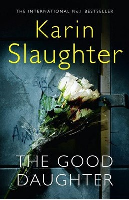 The Good Daughter Karin Slaughter 9780008150815