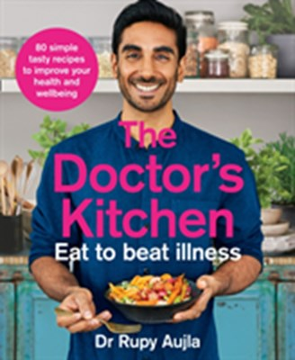 The Doctor's Kitchen - Eat to Beat Illness Rupy Aujla 9780008316310