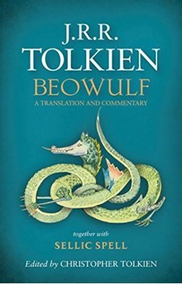 BEOWULF: A Translation and Commentary J. R. R. Tolkien 9780007590094