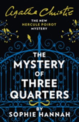 The Mystery of Three Quarters Sophie Hannah 9780008264499