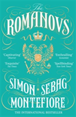 The Romanovs Simon Sebag Montefiore 9781474600873