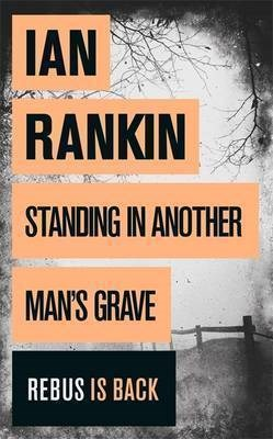Standing in Another Man's Grave Ian Rankin 9781409109419