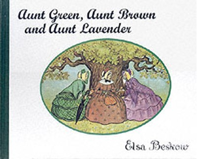 Aunt Green, Aunt Brown and Aunt Lavender Elsa Beskow 9780863153488