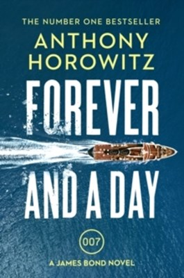 Forever and a Day Anthony Horowitz 9781784706388