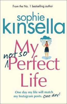 My not so Perfect Life Sophie Kinsella 9781784162825
