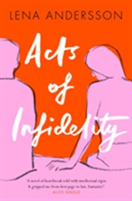 Acts of Infidelity Lena Andersson 9781509841134