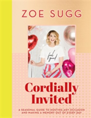 Cordially Invited Zoe Sugg 9781473687776