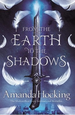 From the Earth to the Shadows Amanda Hocking 9781509807703